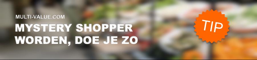 MYSTERY SHOPPER WORDEN IN NEDERLAND OF BELGIË